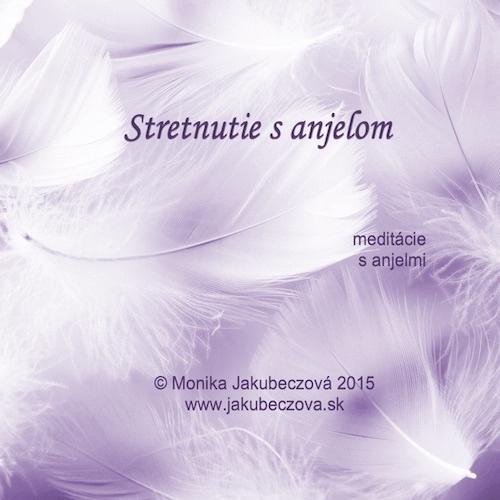 Stretnutie s anjelom - upokojujúca meditácia v náručí Vášho anjela strážneho